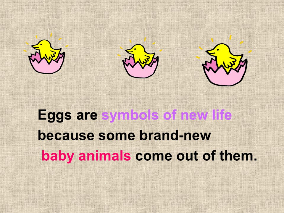 Eggs are symbols of new life