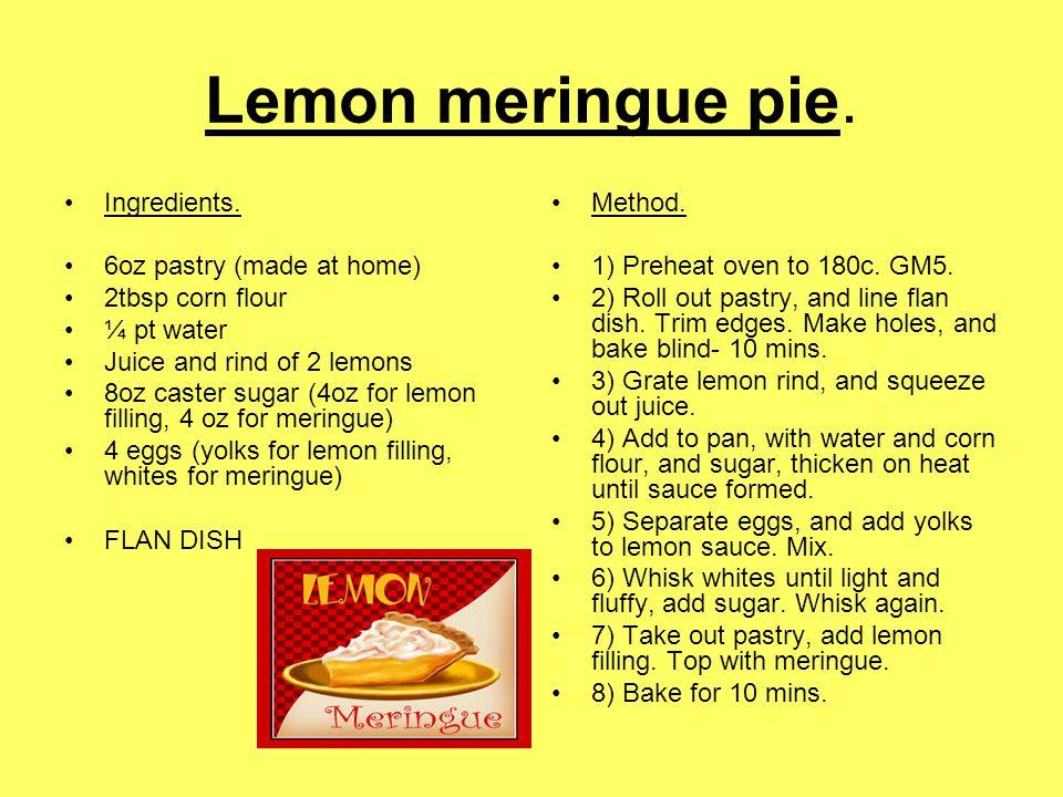 Lemon meringue pie. Ingredients. 6oz pastry (made at home)