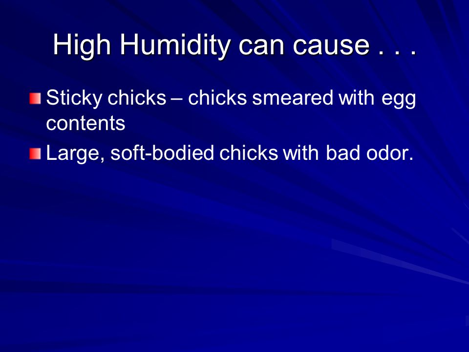 High Humidity can cause . . .