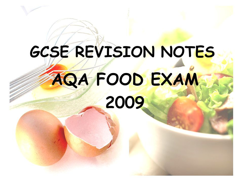 GCSE REVISION NOTES AQA FOOD EXAM 2009