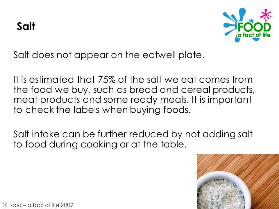 Salt Salt does not appear on the eatwell plate.