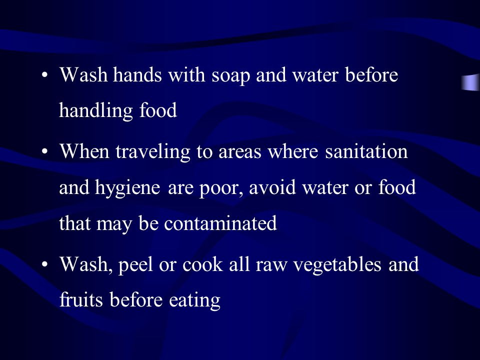 Wash hands with soap and water before handling food