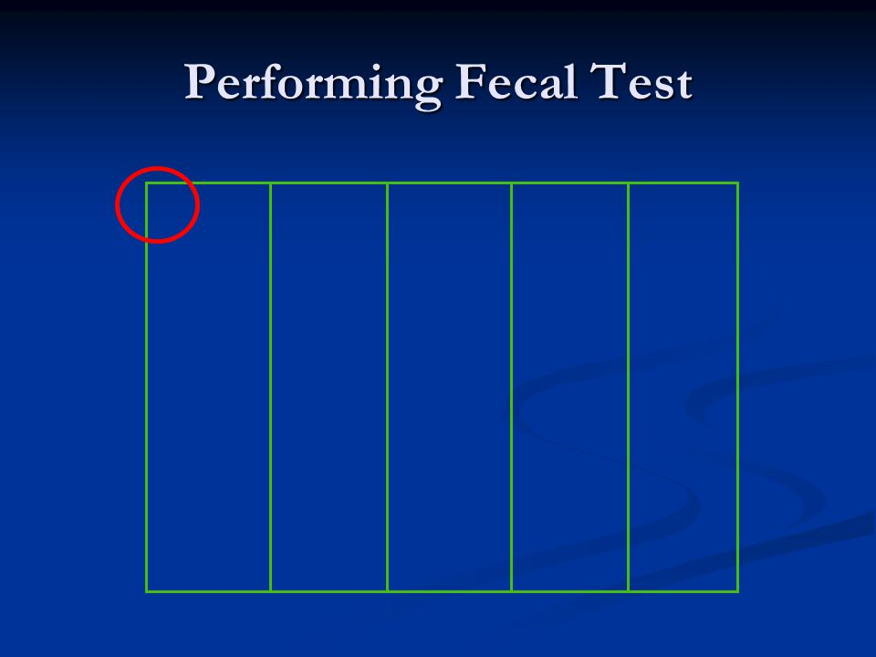 Performing Fecal Test