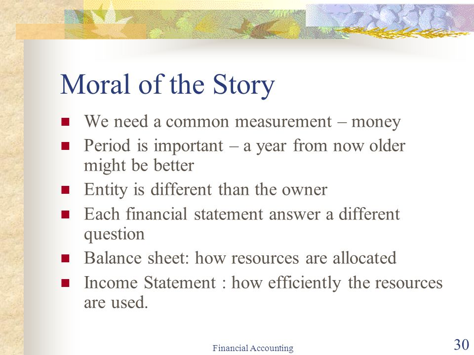 Moral of the Story We need a common measurement – money