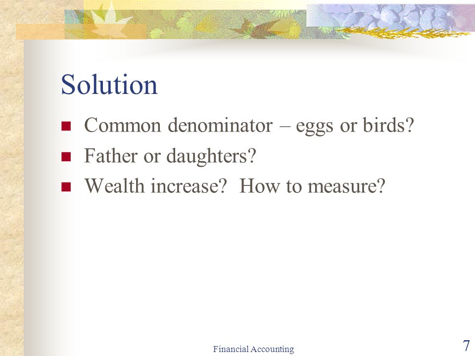 Solution Common denominator – eggs or birds Father or daughters