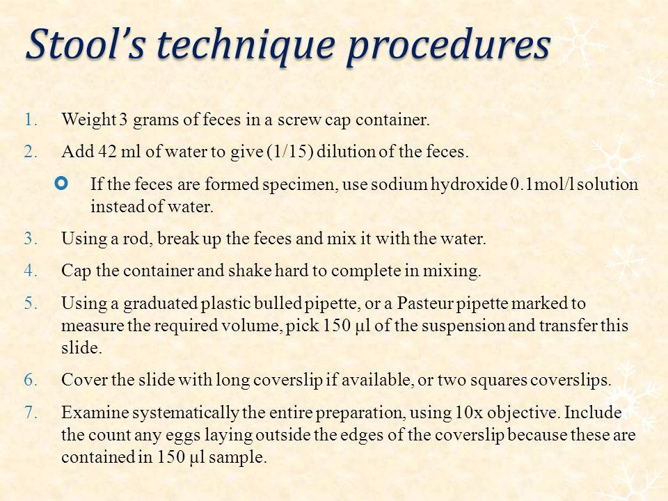 Stool's technique procedures