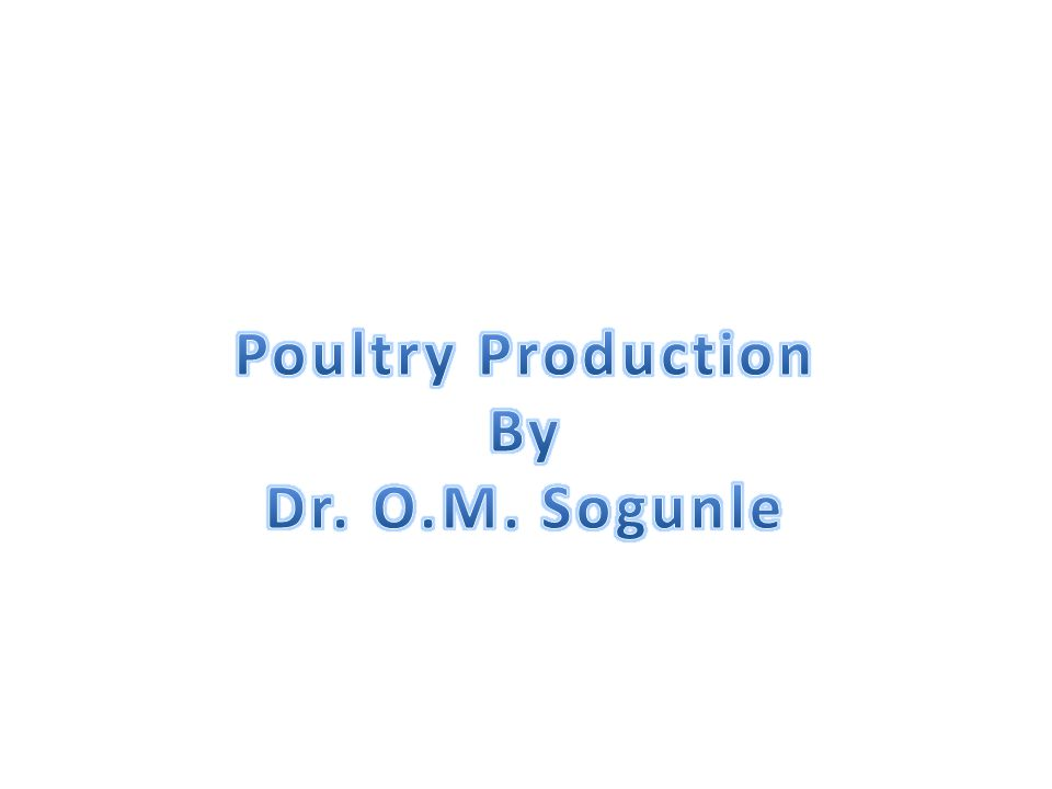 Poultry Production By Dr. O.M. Sogunle