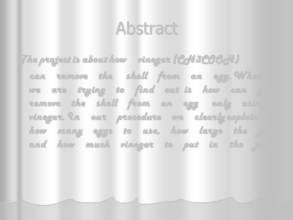 Abstract The project is about how vinegar (CH3COOH)