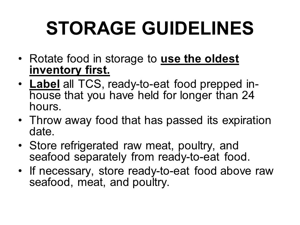 STORAGE GUIDELINES Rotate food in storage to use the oldest inventory first.