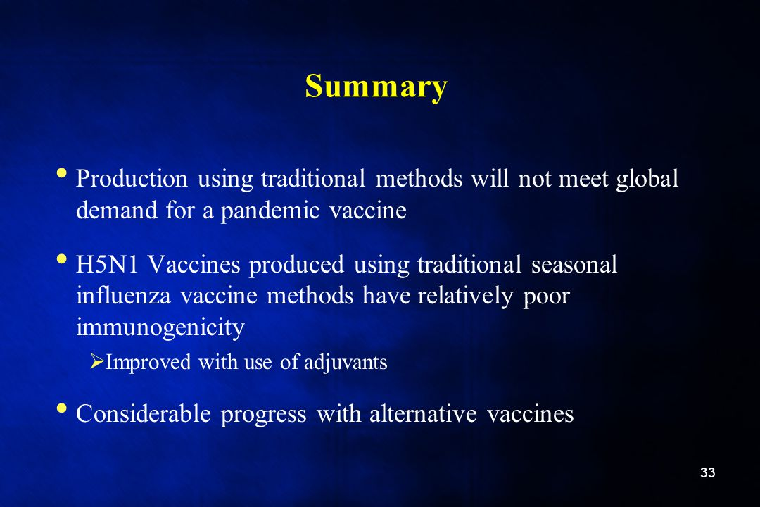 Summary Production using traditional methods will not meet global demand for a pandemic vaccine.