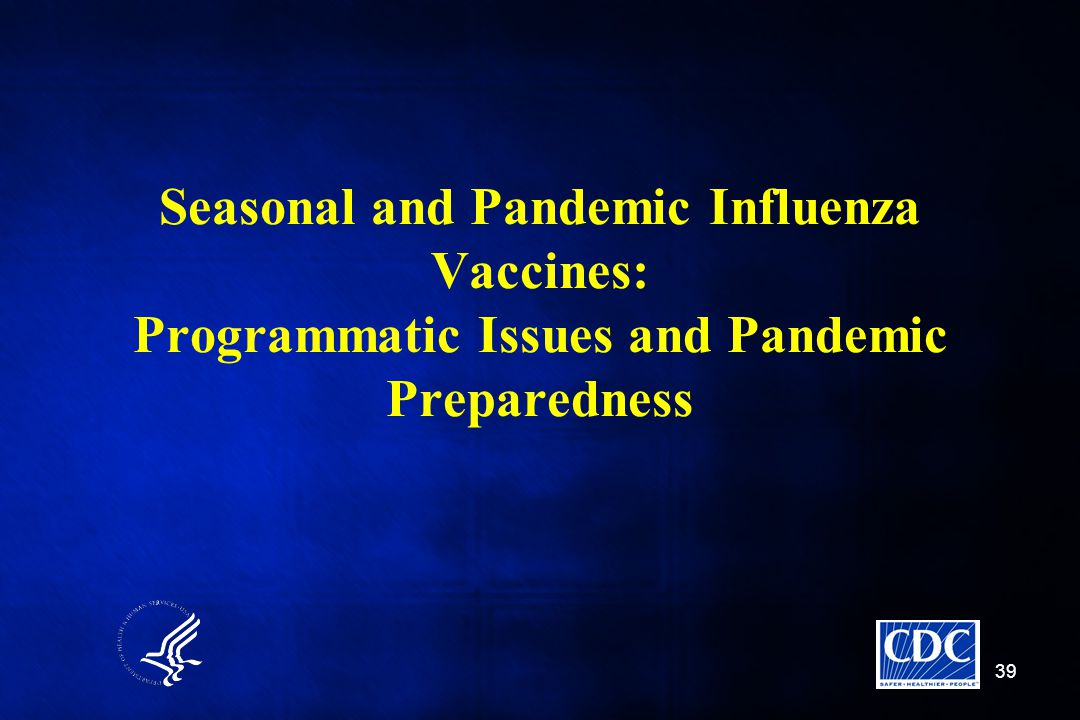 Seasonal and Pandemic Influenza Vaccines: Programmatic Issues and Pandemic Preparedness