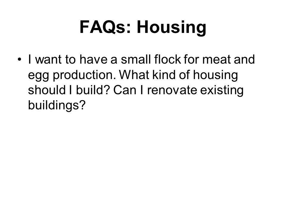 FAQs: Housing I want to have a small flock for meat and egg production.