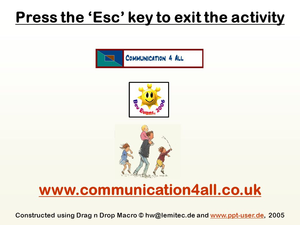 Press the 'Esc' key to exit the activity