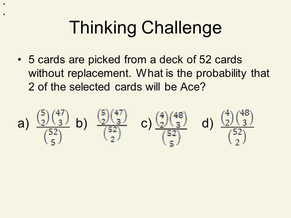 Thinking Challenge a) b) c) d)