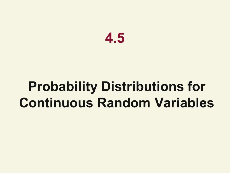 Probability Distributions for Continuous Random Variables