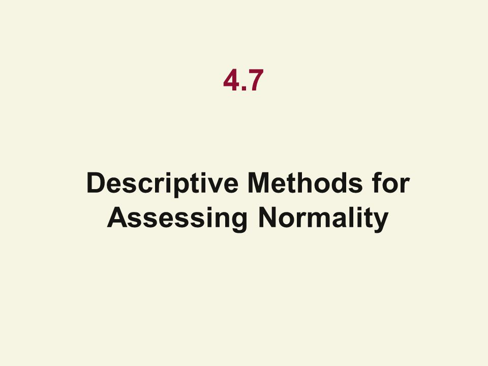 Descriptive Methods for Assessing Normality
