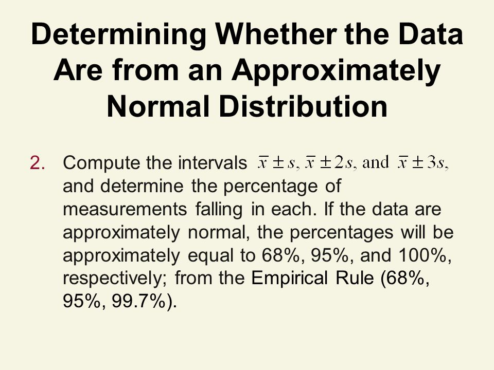 Determining Whether the Data Are from an Approximately Normal Distribution