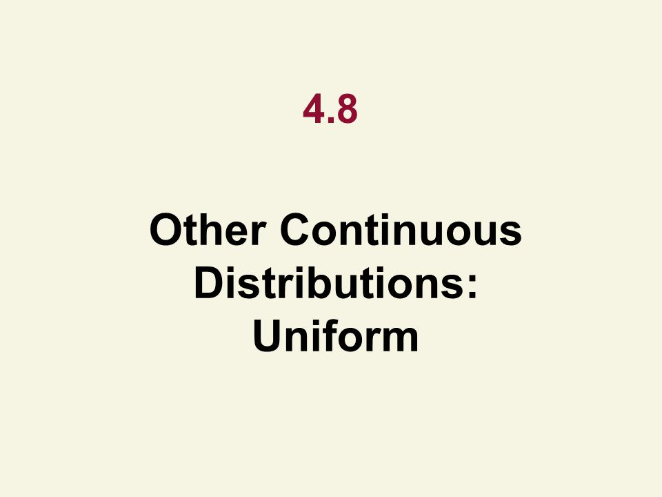 Other Continuous Distributions: Uniform