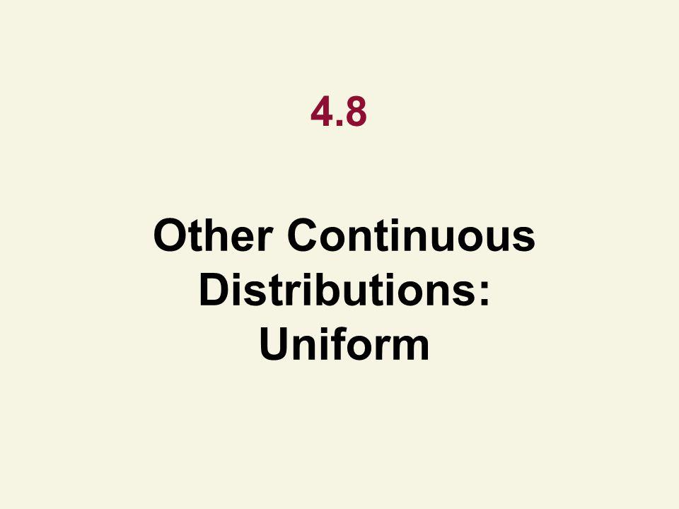 Other Continuous Distributions: Uniform