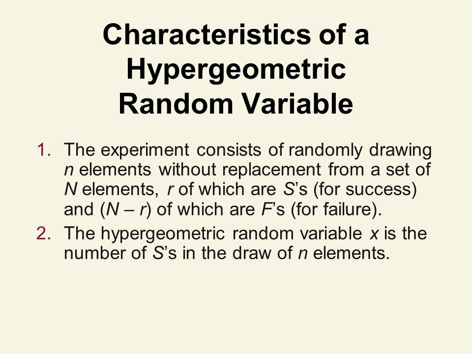 Characteristics of a Hypergeometric Random Variable