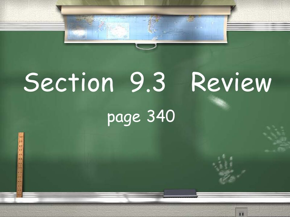 Section 9.3 Review page 340