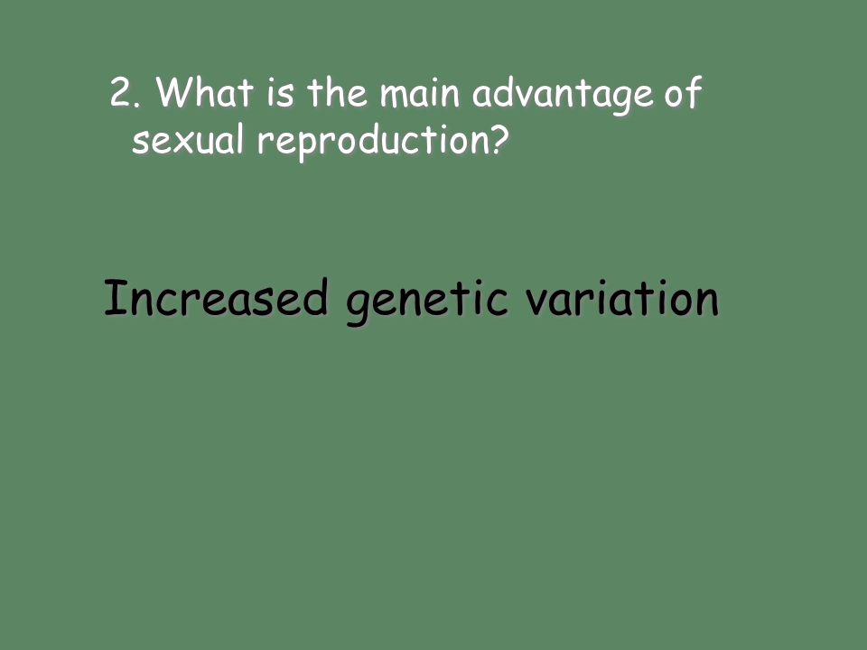 Increased genetic variation