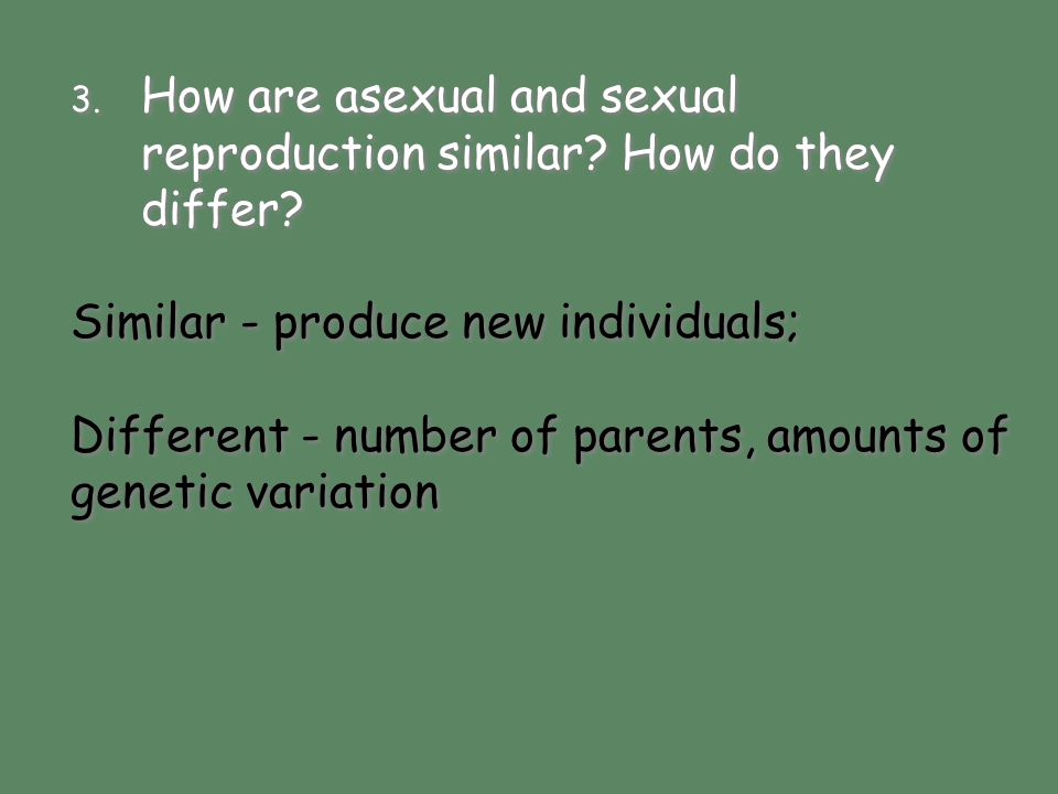 How are asexual and sexual reproduction similar How do they differ
