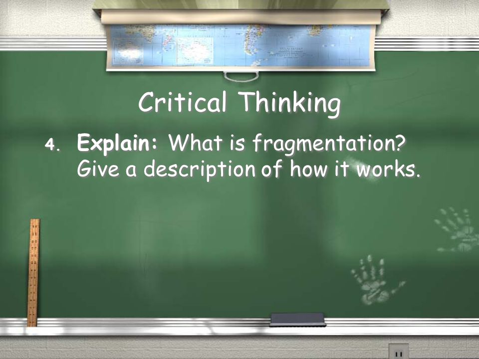 Critical Thinking Explain: What is fragmentation Give a description of how it works.