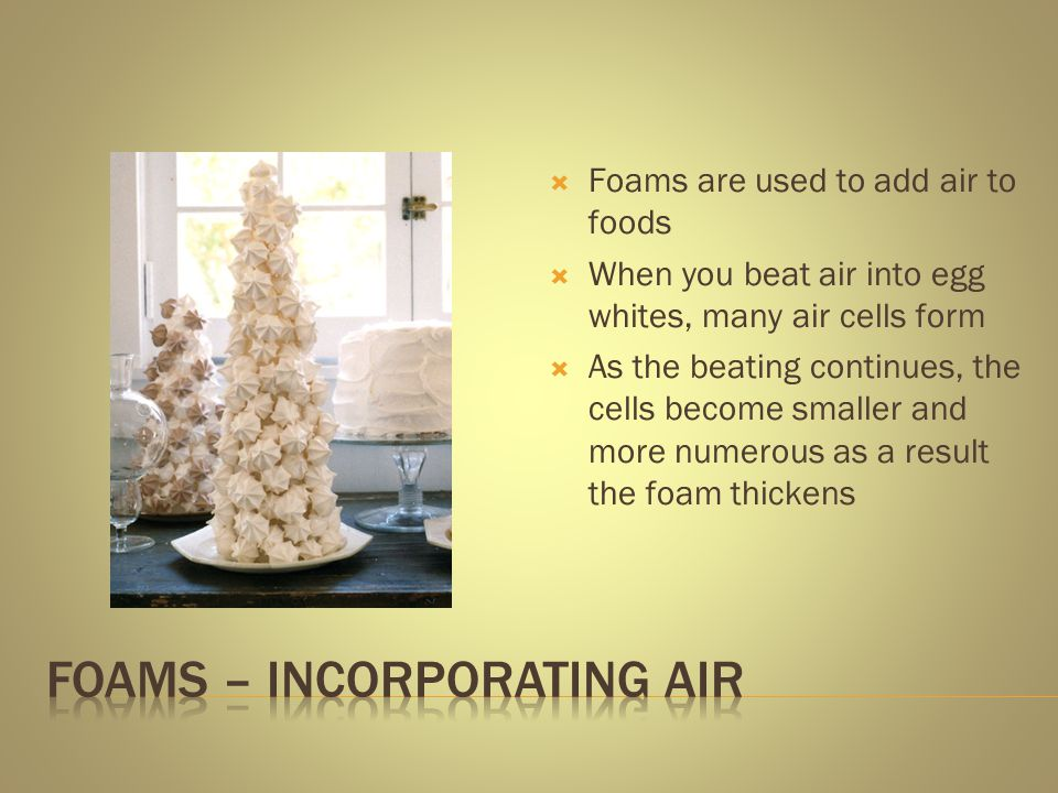 Foams – Incorporating Air