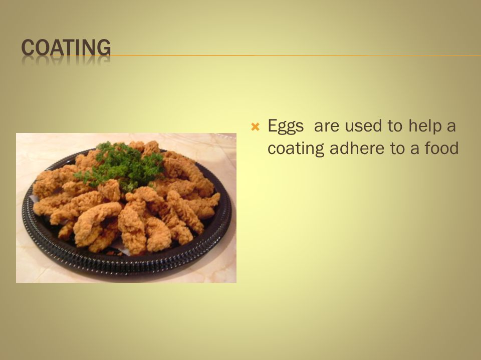 Coating Eggs are used to help a coating adhere to a food