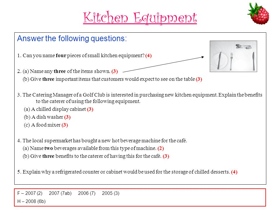 Kitchen Equipment Answer the following questions: