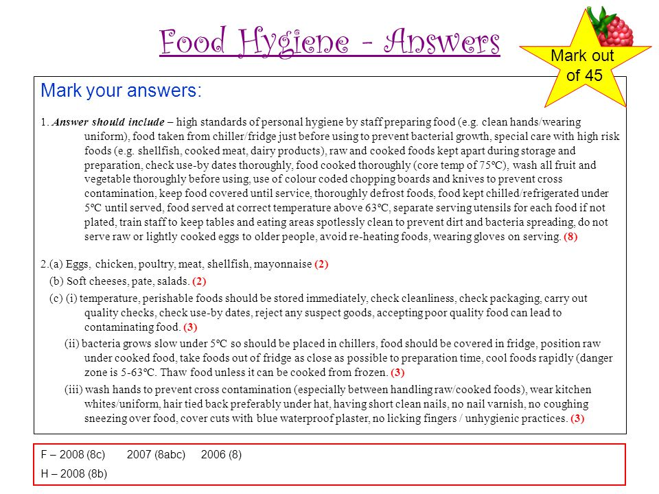 Food Hygiene - Answers Mark your answers: Mark out of 45