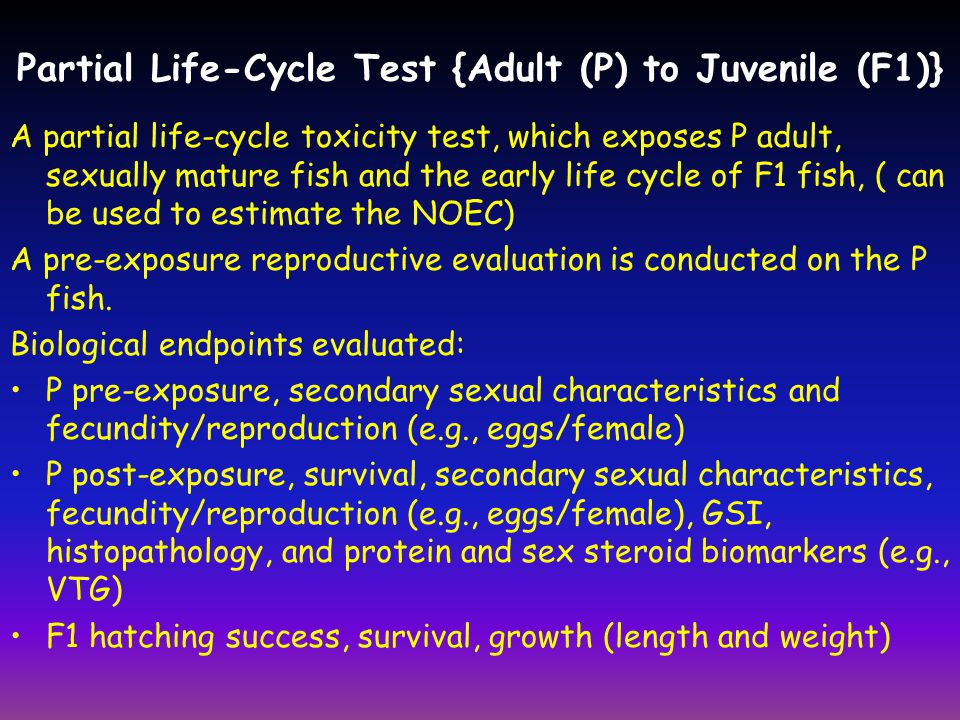 Partial Life-Cycle Test {Adult (P) to Juvenile (F1)}