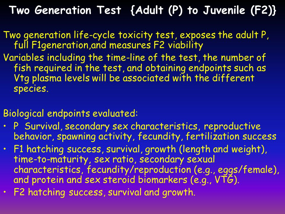 Two Generation Test {Adult (P) to Juvenile (F2)}