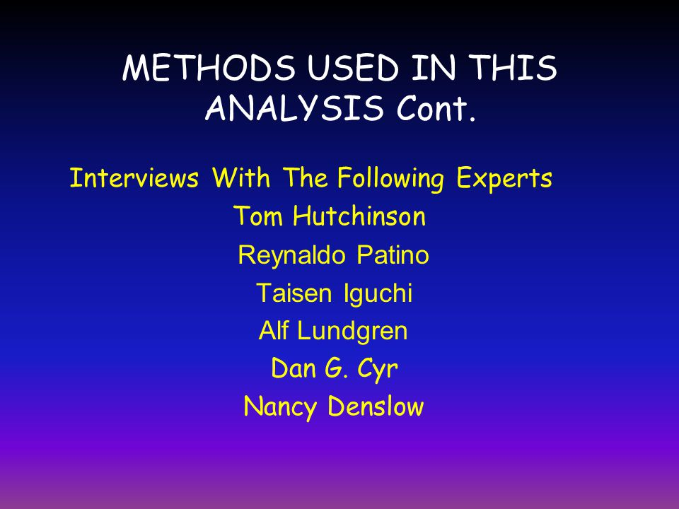 METHODS USED IN THIS ANALYSIS Cont.