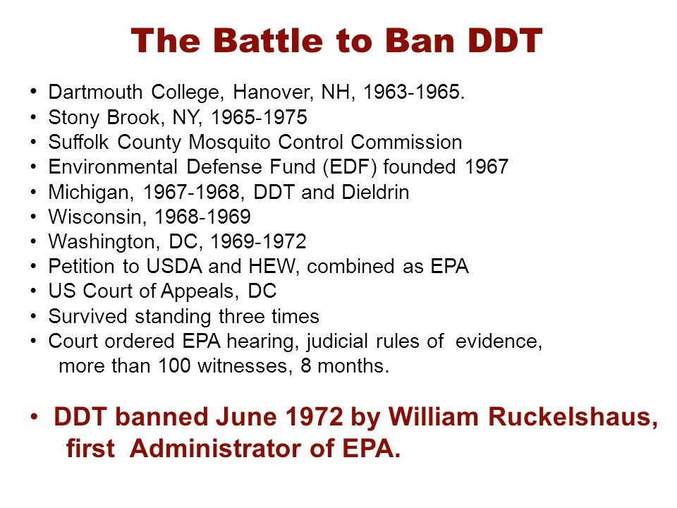 DDT banned June 1972 by William Ruckelshaus,