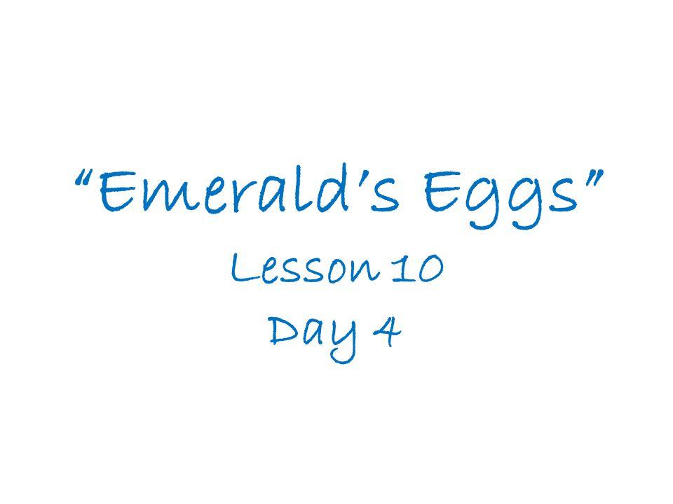 Emerald's Eggs Lesson 10 Day 4