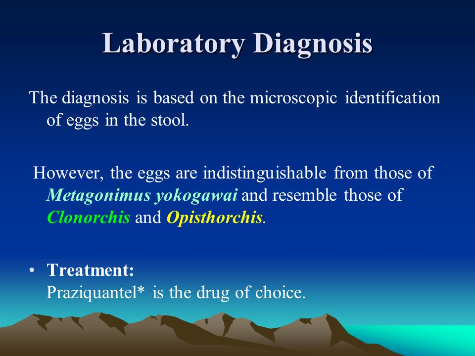 Laboratory Diagnosis The diagnosis is based on the microscopic identification of eggs in the stool.