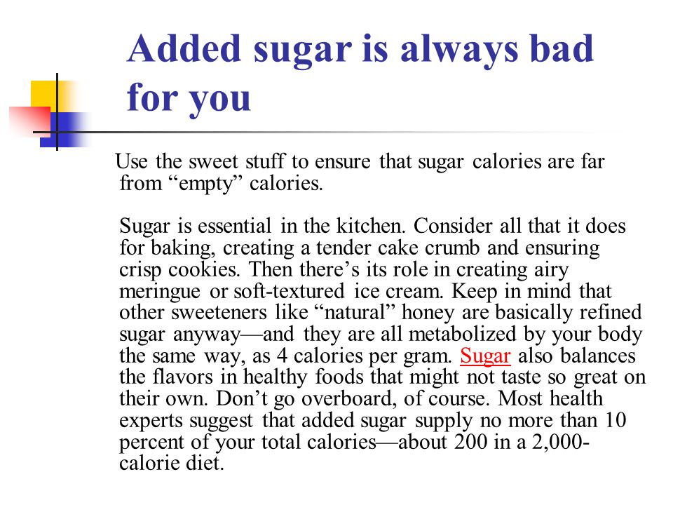 Added sugar is always bad for you