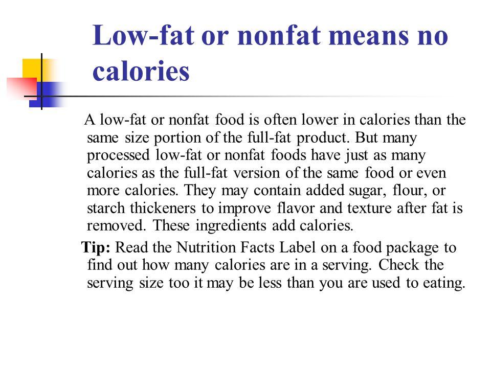 Low-fat or nonfat means no calories