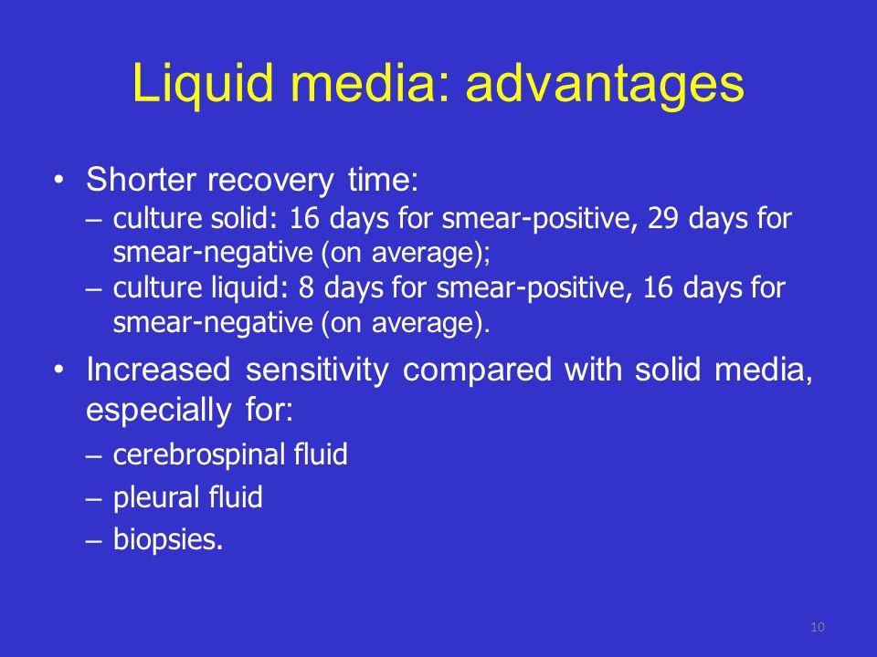 Liquid media: advantages