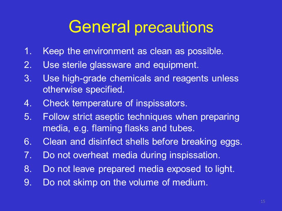 General precautions Keep the environment as clean as possible.