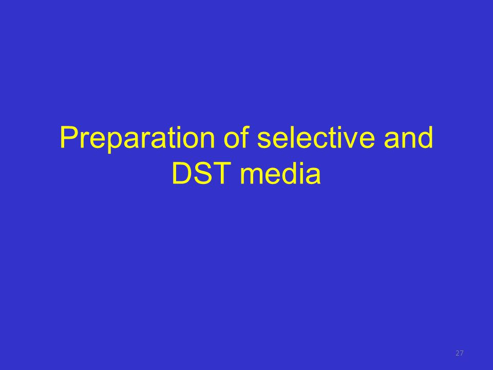 Preparation of selective and DST media