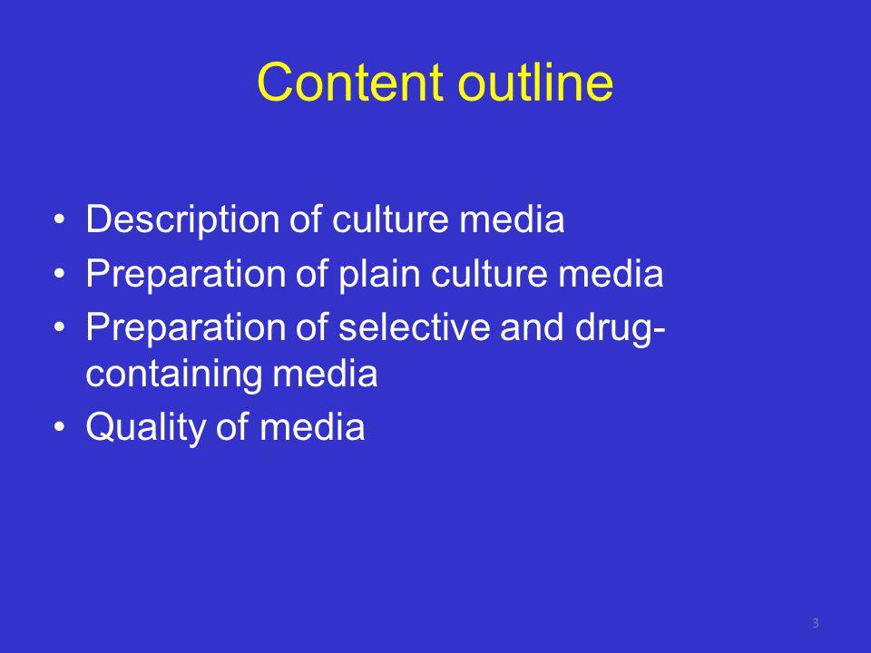 Content outline Description of culture media