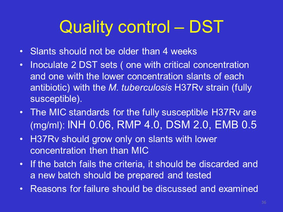 Quality control – DST Slants should not be older than 4 weeks