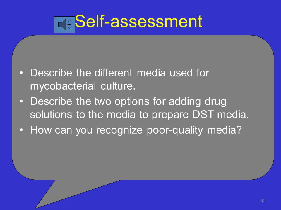 Self-assessment Describe the different media used for mycobacterial culture.
