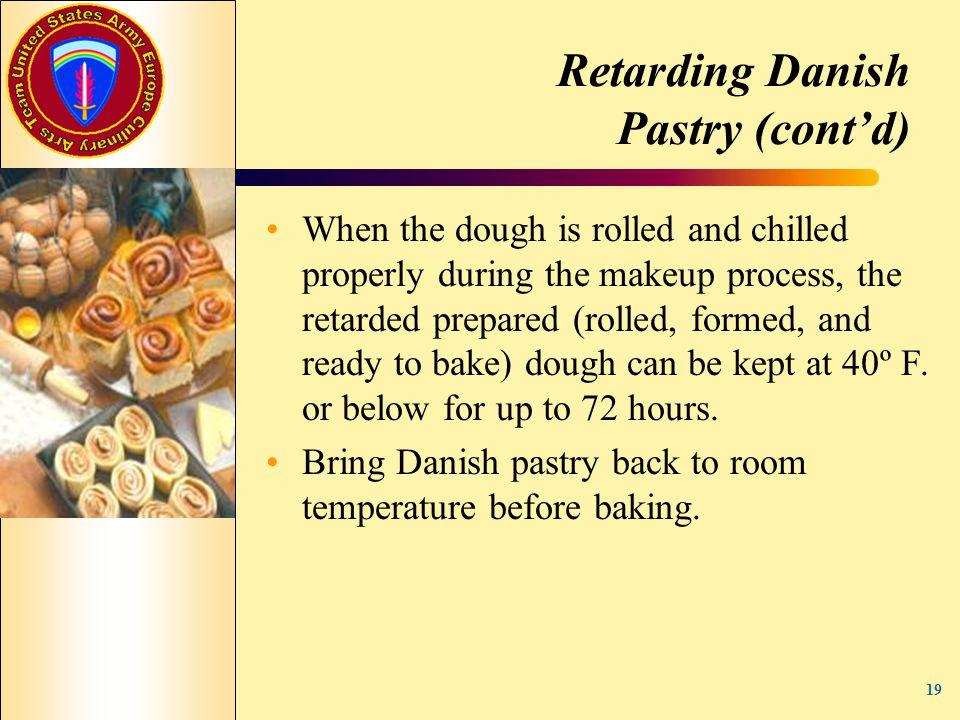 Retarding Danish Pastry (cont'd)