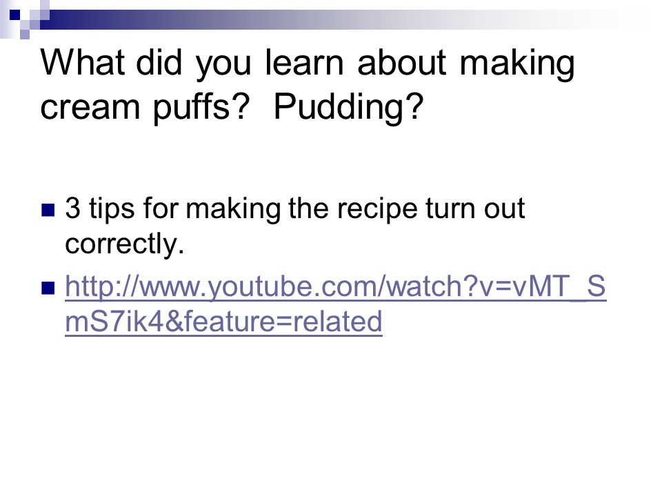 What did you learn about making cream puffs Pudding