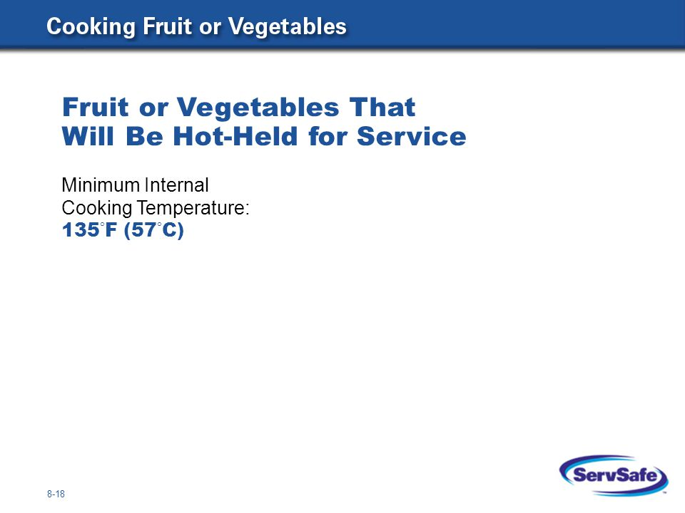 Fruit or Vegetables That Will Be Hot-Held for Service