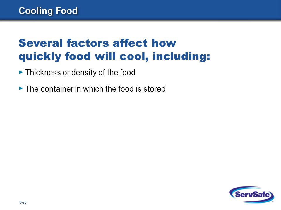 Several factors affect how quickly food will cool, including: